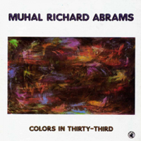 CD cover of Muhal Richard Abrams COLORS IN THIRTY-THIRD, Cover Art: Muhal Richard Abrams