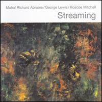 CD cover of STREAMING with Muhal Richard Abrams,George Lewis and Roscoe Mitchell, Cover Art: Muhal Richard Abrams