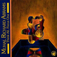 CD cover of Muhal Richard Abrams THINK ALL, FOCUS ONE, Cover Art: Muhal Richard Abrams